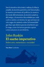 el sueño imperativo: sobre arte, naturaleza y sociedad-john ruskin-9788415168881