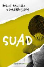 suad (ebook)-lorenzo silva-noemi trujillo-9788415623281