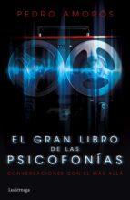 el gran libro de las psicofonias: conversaciones con el mas alla (incluye cd)-pedro amoros-9788415864981