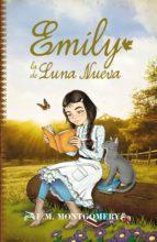 emily 1 : la de luna nueva-lucy maud montgomery-9788415943181