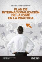 plan de internacionalizacion de la pyme en la practica-jose maria sainz de vicuña ancin-9788415986881
