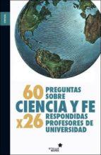 60 preguntas sobre ciencia y fe-francisco jose soler gil-9788416128181