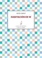 habitación en w (ebook)-alex chico-9788416210381