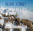 summits of my life: sueños y retos en la montaña kilian jornet 9788416245581