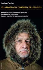 estuche los heroes de la conquista de los polos  (3 vols. contiene: amundsen scott: duelo de la antartida; shackleton, el  indomable; nansen, maestro de la exploracion polar) javier cacho gomez 9788416247981