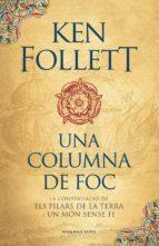 una columna de foc (saga els pilars de la terra 3) (ebook) ken follett 9788416430581
