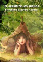 El libro de El jardin de los sueños autor FLORENTINO ZAPATERO ACEBES TXT!
