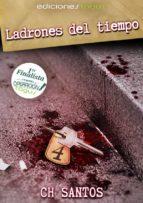 ladrones del tiempo (ebook)-c.h santos-9788416508181