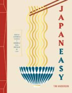 japaneasy: recetas japonesas clásicas y modernas para preparar en casa tim anderson 9788416890781