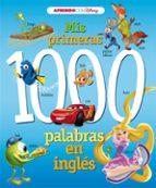 mis primeras 1000 palabras en ingles (aprendo inglés con disney) 9788416931781