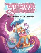el cuadrilatero de las bermudas (detectives de animales 3)-9788417390181