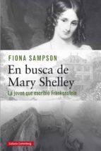 en busca de mary shelley (ebook) fiona sampson 9788417747381