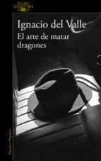 el arte de matar dragones (capitán arturo andrade 1) (ebook) ignacio del valle 9788420420981
