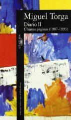 diario 2: (ultimas pajinas (sic) paginas, 1987-1993)-miguel torga-9788420428581