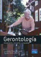 gerontologia: actualizacion, innovacion y propuestas-sacramento pinazo hernandis-mariano (dirs.) sanchez martinez-9788420543581