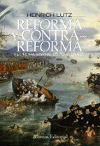 reforma y contrarreforma: europa entre 1520 y 1648 heinrich lutz 9788420683881