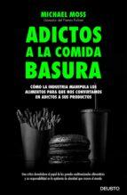 salt sugar fat: adictos a la comida basura-michael moss-9788423419081