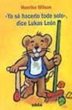 ya se hacerlo todo solo dice lukas leon-henrike wilson-9788423668281