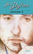 canciones ii (8º ed. revisada)-bob dylan-9788424513481
