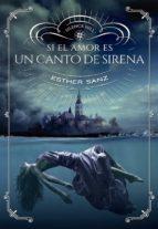 si el amor es un canto de sirena esther sanz 9788424659981