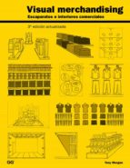 visual merchandising: escaparates e interiores comerciales (3ª ed.) tony morgan 9788425228681