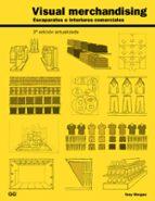 visual merchandising: escaparates e interiores comerciales (3ª ed.)-tony morgan-9788425228681