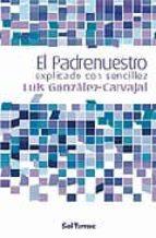 el padrenuestro explicado con sencillez-luis gonzalez-carvajal-9788429318081