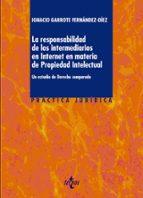la responsabilidad de los intermediarios en internet en materia de propiedad intelectual ignacio garrote fernandez diez 9788430964581