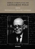 epistemología, creación y divinidad leonardo polo 9788431330781