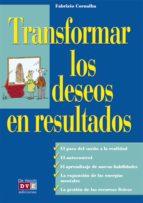 TRANSFORMAR LOS DESEOS EN RESULTADOS