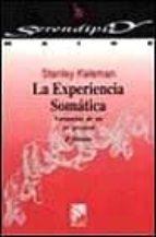 la experiencia somatica: formacion de un yo personal-stanley keleman-9788433012081