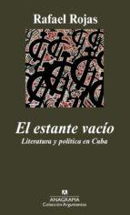 el estante vacio: literatura y politica en cuba rafael rojas 9788433962881