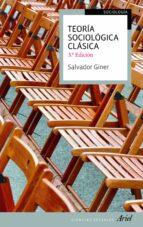 teoria sociologica clasica (3ª ed) salvador (ed.) giner 9788434413481