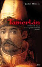 tamerlan: espada del islam y conquistador del mundo-justin marozzi-9788434488281