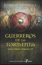 guerreros de la tormenta (sajones, vikingos y normandos ix)-bernard cornwell-9788435063081