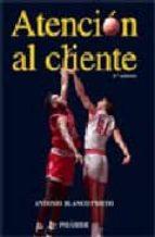 atencion al cliente (3ª ed.)-antonio blanco prieto-9788436820881
