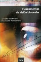 fundamentos de vision binocular alvaro m. pons moreno francisco m. martinez verdu 9788437059181