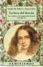 la loca del desvan: la escritora y la imaginacion literaria del s iglo xix-sandra m. gilbeert-susan gubar-9788437616681