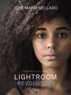 lightroom revolution-jose maria mellado-9788441540781