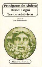 protagoras de abdera: dissoi logoi: textos relativistas protagoras de abdera 9788446005681