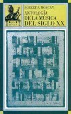 antologia de la musica del siglo xx robert p. morgan 9788446006381