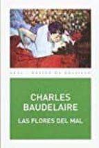 las flores del mal charles baudelaire 9788446044581