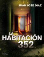 la habitación 352 (ebook)-juan jose diaz tellez-9788448008581