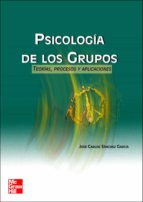 psicologia de los grupos: teoria, procesos y aplicaciones-jose c. sanchez-9788448136581