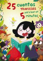 25 cuentos traviesos para leer en 5 minutos (ebook)-amaia cia abascal-nuria aparicio-9788448844981