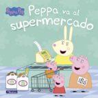 peppa va al supermercado (peppa pig. primeras lecturas) 9788448847081