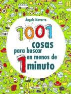 1001 cosas para buscar en menos de 1 minuto angels navarro 9788448851781