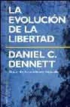 la evolucion de la libertad-daniel c. dennet-9788449315381