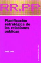 planificacion estrategica de las relaciones publicas-jordi xifra-9788449317781