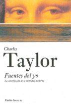 fuentes del yo: la construccion de la identidad moderna charles taylor 9788449318481
